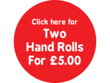 2 Hand Rolls for £5.00